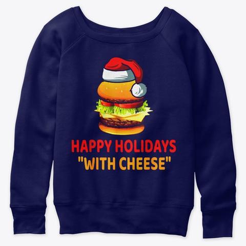 Happy Holidays Christmas Cheeseburger Navy  T-Shirt Front