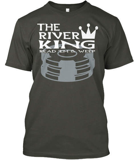 The River King Read 'em & Weep Smoke Gray T-Shirt Front
