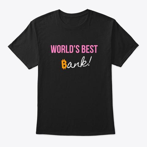 World's Best Bank   Bitcoin Black T-Shirt Front