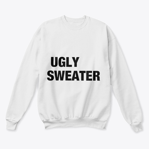 Ugly Sweater White  T-Shirt Front