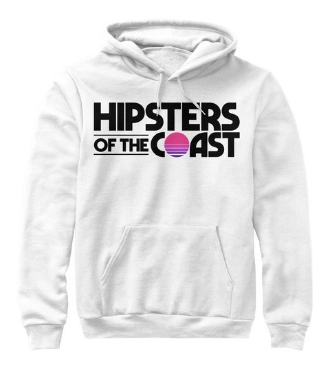 Hipsters Of The Coast Sweatshirt White T-Shirt Front