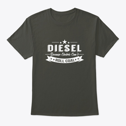Diesel Trucks Because Electric Cant Roll Smoke Gray T-Shirt Front