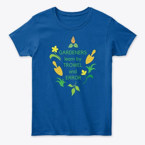 Gardeners' T Shirt Royal T-Shirt Front