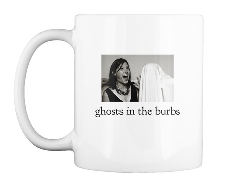Ghosts In The Burbs. White Mug Front