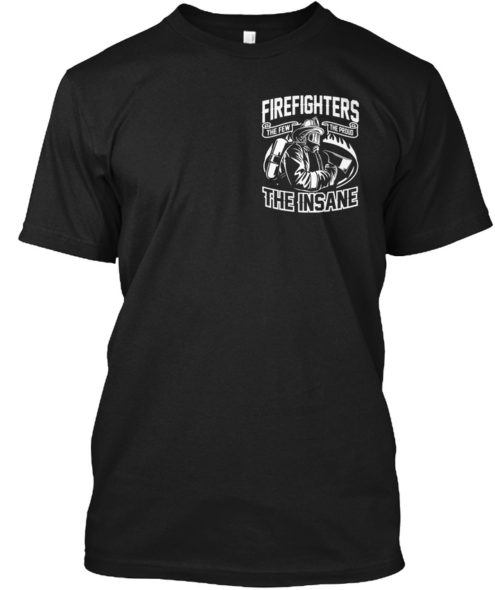 Cool-Proud-Firefighter-Firefighters-The-Few-Insane-Hanes-Tagless-Tee-T-Shirt thumbnail 6