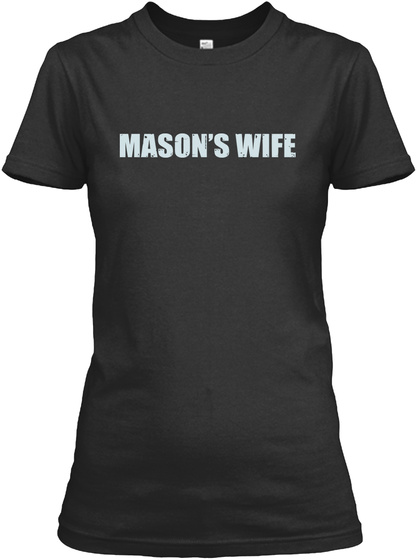 Mason's Wife Black T-Shirt Front