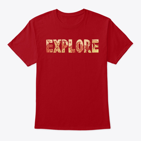 Explore   Travel And Adventure Shirt Deep Red T-Shirt Front