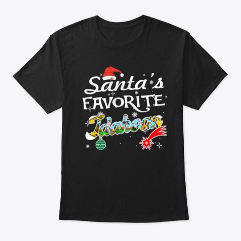 Santa's Favorite Idahoan Xmas Gifts Black T-Shirt Front