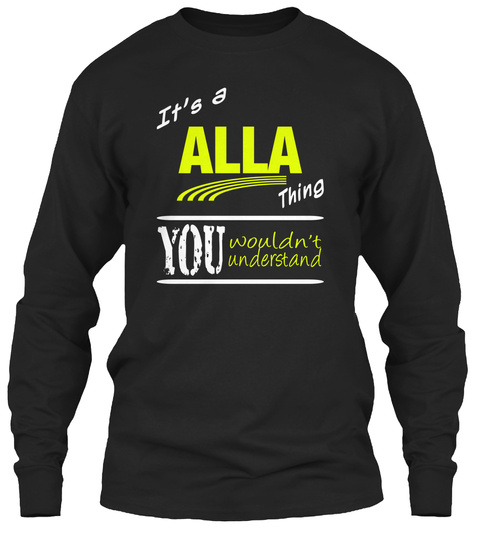 It's A Alla Thing You Wouldn't Understand Black T-Shirt Front