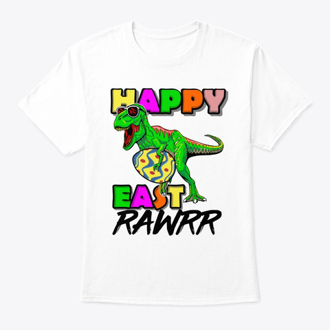 Happy Eastrawr T Rex Dinosaur Bunny East White T-Shirt Front