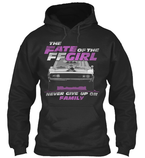 The Fate Of The Ffgirl Never Give Up On Family Jet Black T-Shirt Front