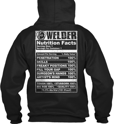 Welder Nutrition Facts Serving Size:1 Servings Per Container:1 Black T-Shirt Back