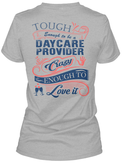 Tough Enough To Be A Daycare Provider Crazy Enough To Love It Sport Grey T-Shirt Back