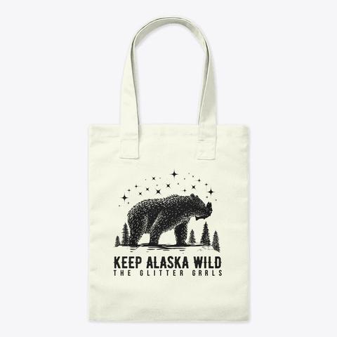 The Glitter Grrls Keep Alaska Wild Natural T-Shirt Front