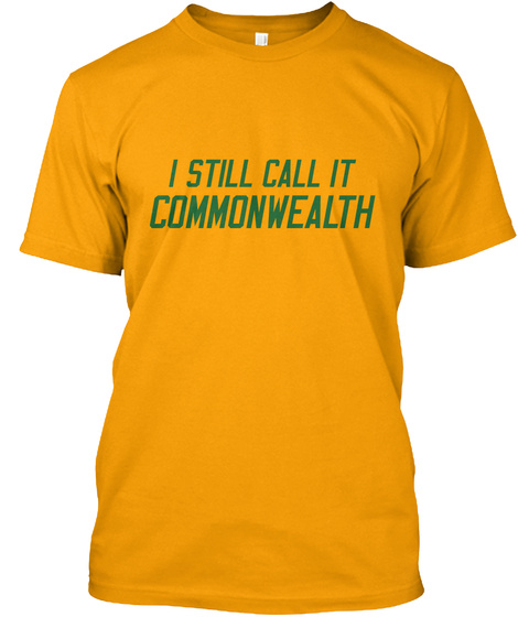 I Still Call It Commonwealth Gold T-Shirt Front