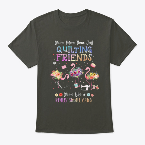 We're More Than Just Quilting Friends   Smoke Gray T-Shirt Front