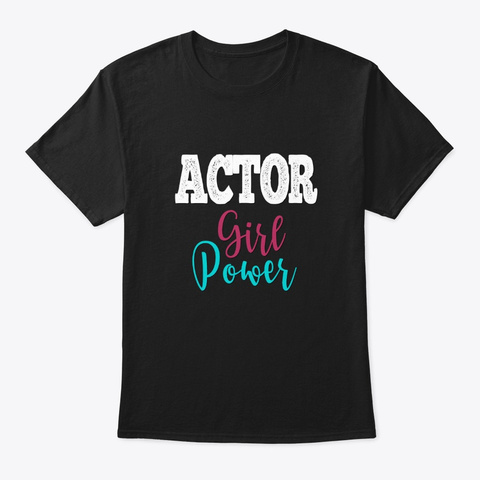[Theatre] Actor   Girl Power Black T-Shirt Front