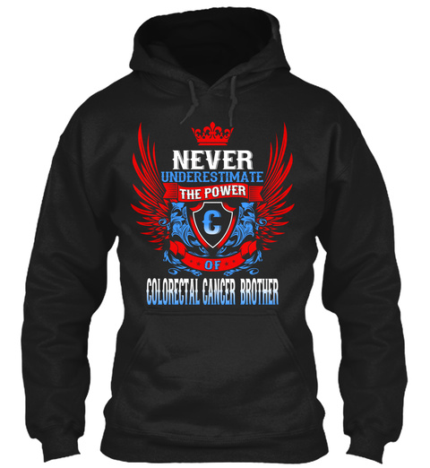 Never Underestimate The Power Of Colorectal Cancer Brother Black T-Shirt Front