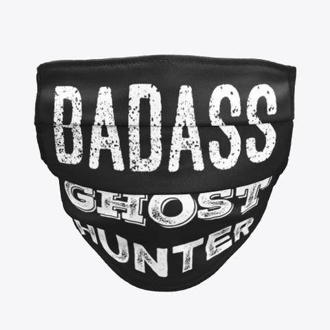 Badass Ghost Hunter Black T-Shirt Front