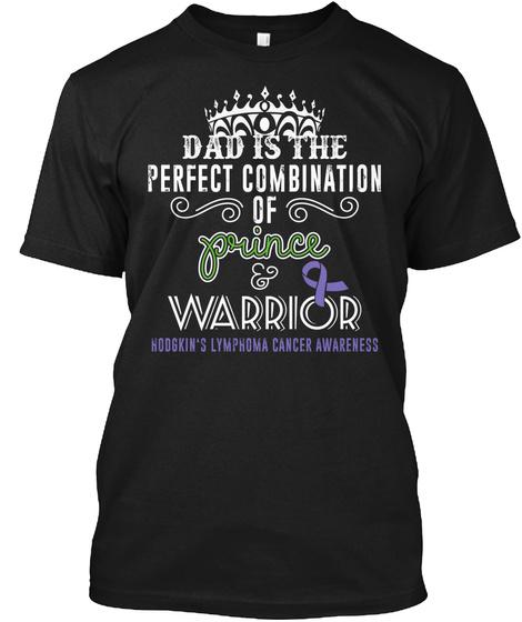 Perfect Dad | Hodgkins Lymphoma Warrior Black T-Shirt Front
