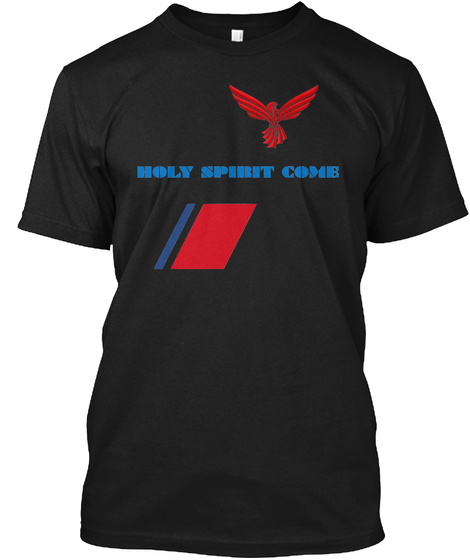 Holy Spirit Come Black T-Shirt Front