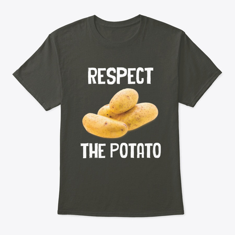 Respect The Potato Root Vegetable Smoke Gray T-Shirt Front