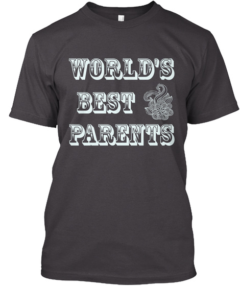 World's Best Parents Heathered Charcoal  T-Shirt Front
