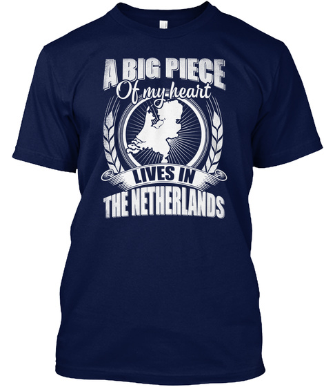 A Big Piece Of My Heart Lives In The Netherlands Navy T-Shirt Front
