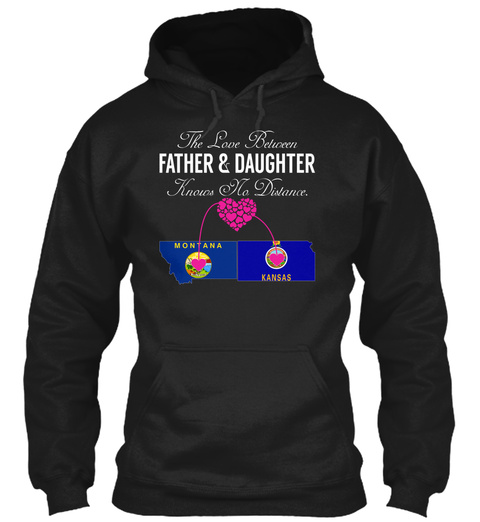 Father Daughter   Montana Kansas Black Sweatshirt Front