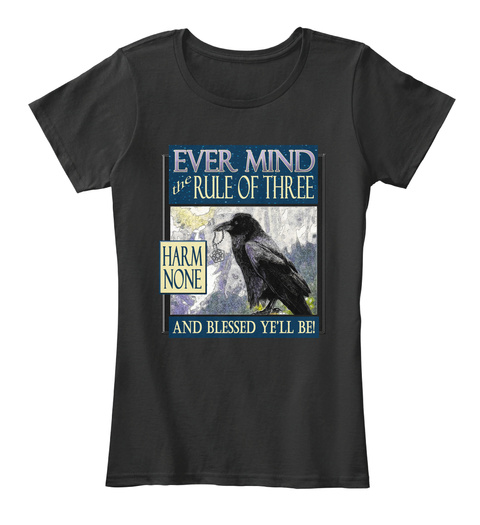 Ever Mind The Rule Of Three Harm None And Blessed Yell Be! Black T-Shirt Front