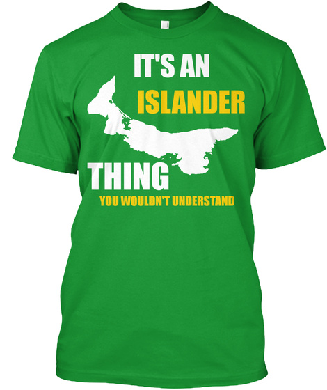 It's An Islander Thing You Wouldn't Understand Kelly Green T-Shirt Front