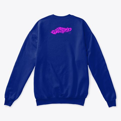"""Oversaturation""   Sweater Deep Royal  T-Shirt Back"