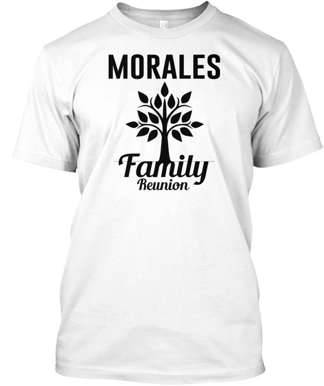 Morales Family Reunion White T-Shirt Front