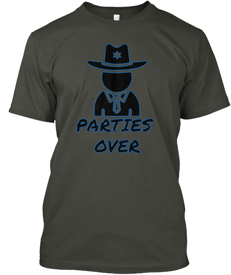 Parties Over Smoke Gray T-Shirt Front