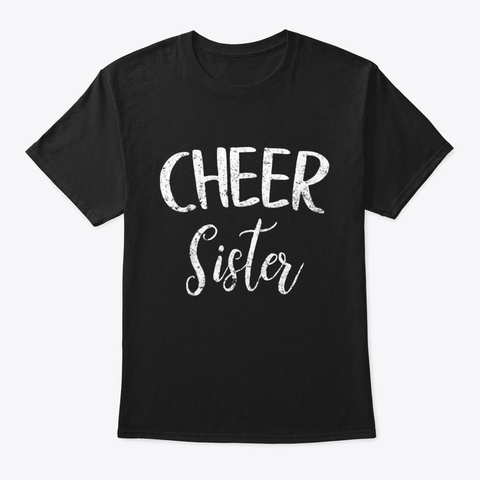 Cheer Sister Colorful Proud Sister T Black T-Shirt Front
