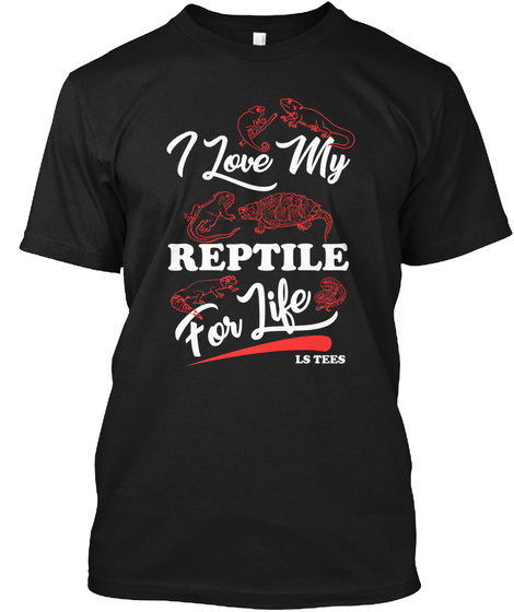 I Love My Reptiles For Life Black Black T-Shirt Front