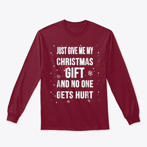 Just Give Me My Christmas Gift Shirt Cardinal Red T-Shirt Front