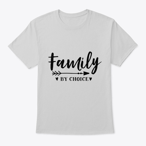 Family By Choice Light Steel T-Shirt Front