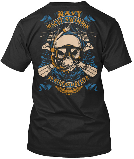 Navy Rescue Swimmer So Others May Live Black T-Shirt Back