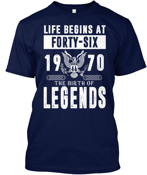 Life Begins At Forty Six 1976 46 The Birth Of Legends Navy T-Shirt Front