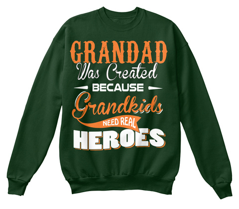 Grandad Was Created Because Grandkids Need Real Heroes Deep Forest  T-Shirt Front