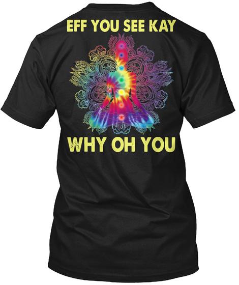 Tie Dye Eff You See Kay Black T-Shirt Back