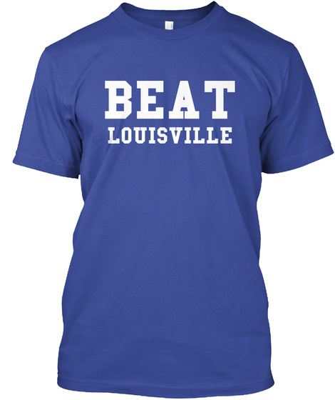 Beat Louisville Deep Royal T-Shirt Front