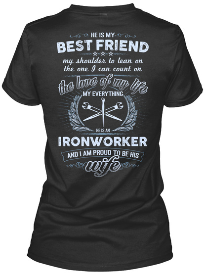 He Is My Best Friend My Shoulder To Lean On The One I Can Count On The Love Of My Life My Everything He Is An... Black T-Shirt Back