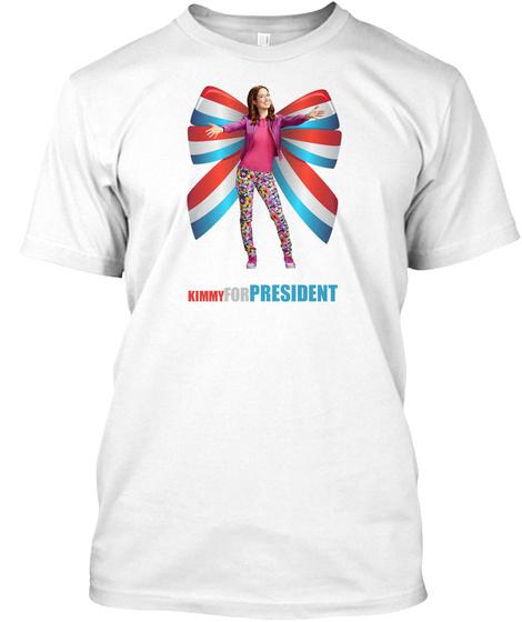 Kimmy Schmidt For President White T-Shirt Front