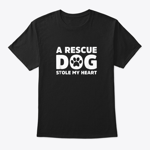 A Rescue Dog Stole My Heart Black T-Shirt Front