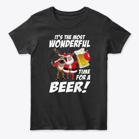It's The Most Wonderful Time For A Beer Black T-Shirt Front