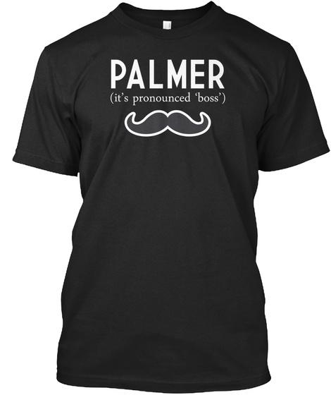 Palmer It's Pronounced Boss Black T-Shirt Front