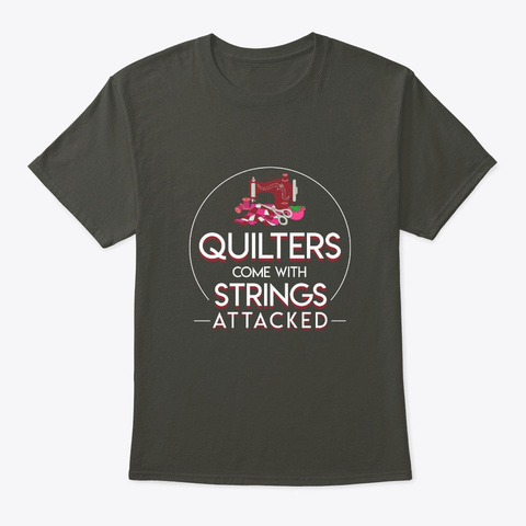 Quilters Come Strings Attached Quilting Smoke Gray T-Shirt Front