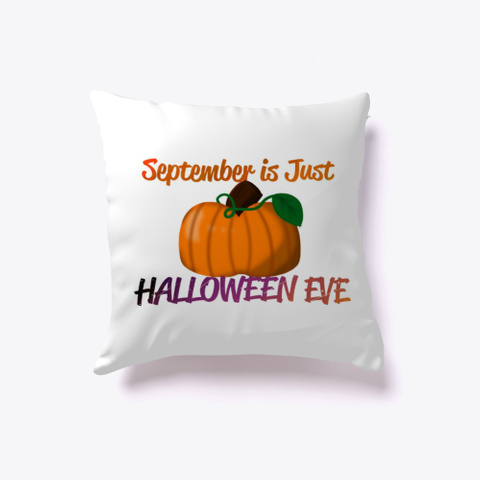 September Is Just Halloween Eve  White T-Shirt Front